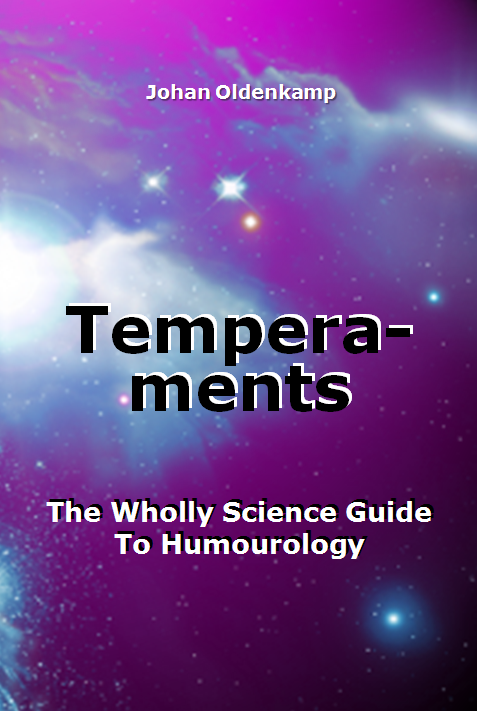 Temperaments, The Wholly Science Guide To Humourology