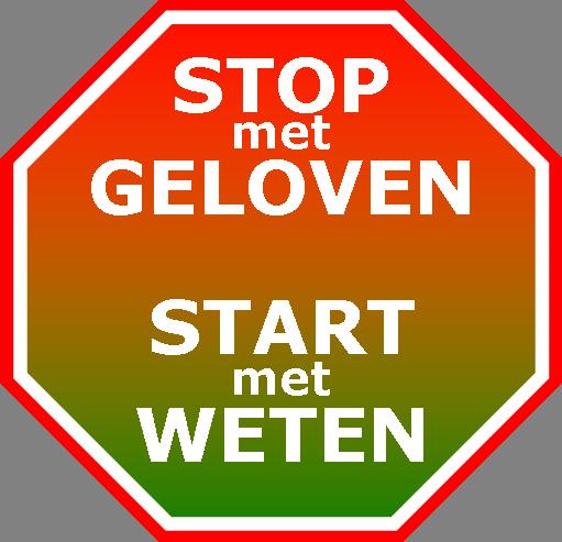 Stop met geloven, start met Weten!